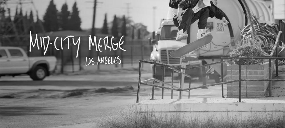 Mid-City Merge ::: adidas Skateboarding in Los Angeles