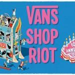 Το Vans Shop Riot επιστρέφει στις 6 Οκτωβρίου στην Αθήνα,  πιο δυνατό από ποτέ!
